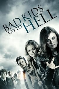 Bad Kids Go To Hell affiche du film