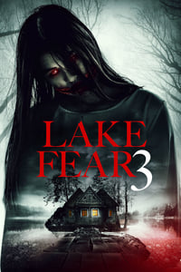 Lake Fear 3 (La cabaña del mal 3) 2019