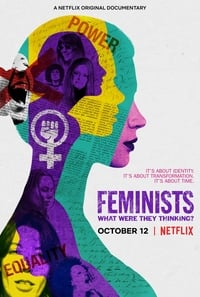 Feminists: What Were They Thinking? (2018)