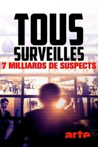 Tous surveillés : 7 milliards de suspects affiche du film