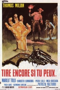 Tire Encore Si Tu Peux affiche du film