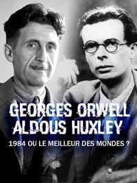 George Orwell, Aldous Huxley : « 1984 » ou « Le Meilleur des mondes » ? affiche du film
