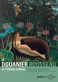 Le douanier Rousseau, ou l'éclosion moderne affiche du film