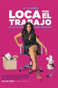 Loca Por El Trabajo (Crazy About Work) (2018)