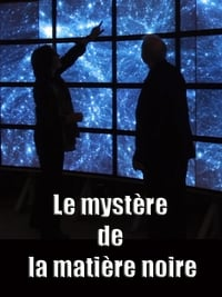 Le Mystère de la matière noire affiche du film
