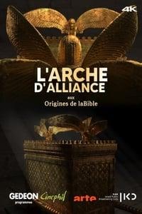 L'Arche d'alliance, aux origines de la Bible affiche du film