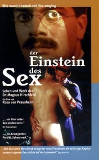 The Einstein of Sex: Life and Work of Dr. M. Hirschfeld
