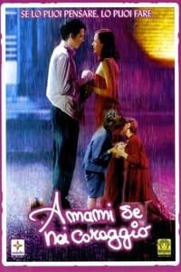 copertina film Amami+se+hai+coraggio 2003