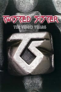 Twisted Sister: The Video Years (2007)