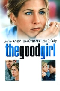 copertina film The+Good+Girl 2002