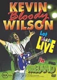 Kevin Bloody Wilson - Let Loose Live In Ireland