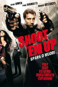 copertina film Shoot+%27Em+Up+-+Spara+o+muori%21 2007