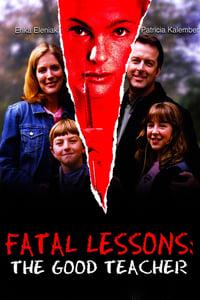 Fatal Lessons: The Good Teacher (2004)