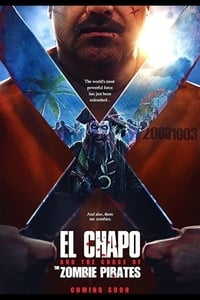 El Chapo and the Curse of the Pirate Zombies (2021)