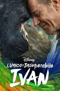 copertina film L%27unico+e+insuperabile+Ivan 2020