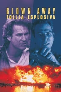 copertina film Blown+Away+-+follia+esplosiva 1994