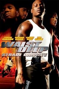 copertina film Waist+Deep+-+Strade+dannate 2006