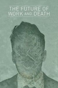 copertina film The+Future+of+Work+and+Death 2016