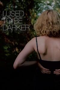 copertina film I+Used+to+Be+Darker 2013