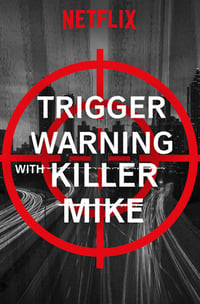copertina serie tv Trigger+Warning+with+Killer+Mike 2019