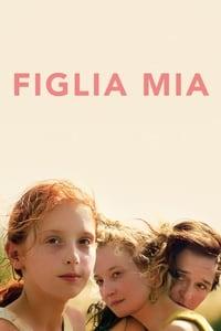 copertina film Figlia+mia 2018