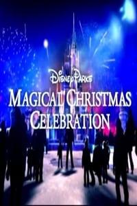 Disney Parks Magical Christmas Celebration