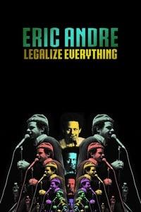 فيلم Eric Andre: Legalize Everything مترجم