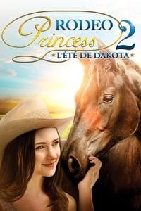 Rodeo Princess 2: L'Eté de Dakota (2014)