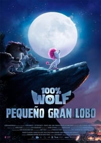 100% Wolf: Pequeño gran lobo (2020)