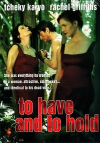 To Have & To Hold (1996)
