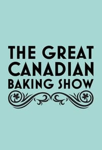 The Great Canadian Baking Show (2017)