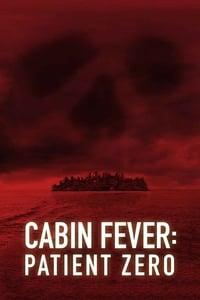 copertina film Cabin+Fever%3A+Patient+Zero 2014