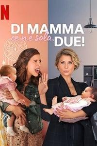 copertina serie tv Di+mamma+ce+n%27%C3%A8+solo...+due%21 2021