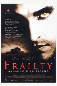 copertina film Frailty+-+Nessuno+%C3%A8+al+sicuro 2001