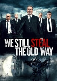 copertina film We+Still+Steal+the+Old+Way 2017