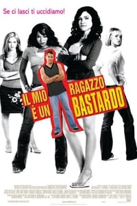 copertina film Il+mio+ragazzo+%C3%A8+un+bastardo 2006