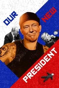 copertina film Our+New+President 2018