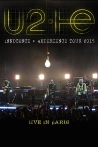 copertina film U2%3A+iNNOCENCE+%2B+eXPERIENCE+Live+in+Paris 2015