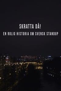 Skratta Då: En Rolig Historia Om Svensk Standup