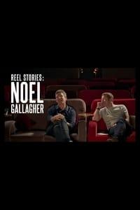 Noel Gallagher - Reel Stories
