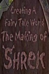 Creating a Fairy Tale World: The Making of Shrek