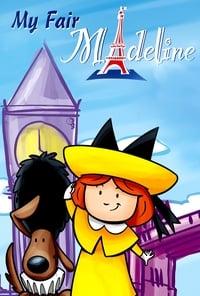 Madeline: My Fair Madeline