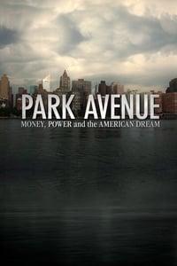Park Avenue: Money, Power & The American Dream (2012)