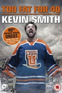 Kevin Smith: Too Fat For 40 (2010)