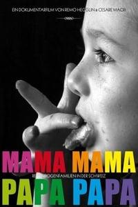 Mama Mama, Papa Papa