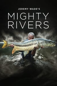Jeremy Wade's Mighty Rivers S01E01