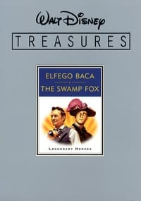 Walt Disney Treasures - Elfego Baca and The Swamp Fox: Legendary Heroes