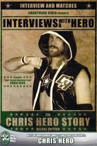 Interviews with a Hero: The Chris Hero Story