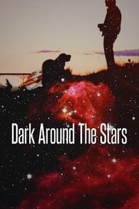 Dark Around the Stars (2013)