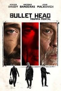 Bullet Head: Trampa mortal (2017)
